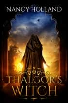 Thalgor's Witch ebook by