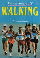 Teach Yourself Walking ebook by Priyanka Narang