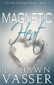 Magnetic Heat ebook by LaShawn Vasser