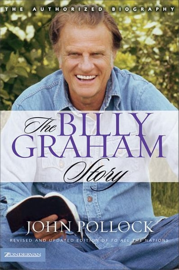 The Billy Graham Story ebook by Revd Dr John Charles Pollock