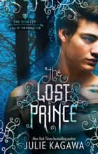 The Lost Prince ebook by Julie Kagawa