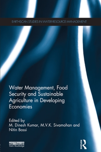 Water Management, Food Security and Sustainable Agriculture in Developing Economies ebook by