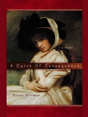 A Catch of Consequence ebook by Diana Norman