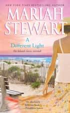 A Different Light ebook by Mariah Stewart