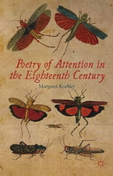 Poetry of Attention in the Eighteenth Century ebook by M. Koehler