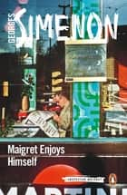 Maigret Enjoys Himself - Inspector Maigret #50 ebook by Georges Simenon, David Watson