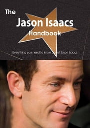 The Jason Isaacs Handbook - Everything you need to know about Jason Isaacs ebook by Smith, Emily