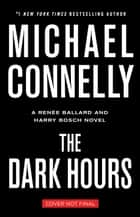 The Dark Hours ebook by Michael Connelly