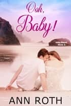 Ooh, Baby! ebook by Ann Roth