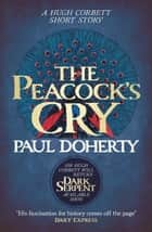 The Peacock's Cry (Hugh Corbett Novella) - A murder mystery from the heart of medieval England ebook by Paul Doherty