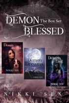 Demon Blessed: The Box Set ebook by Nikki Sex