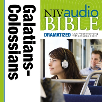 Dramatized Audio Bible - New International Version, NIV: (36) Galatians, Ephesians, Philippians, and Colossians audiobook by Zondervan