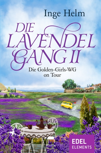 Die Lavendelgang II - Die Golden-Girls-WG on Tour ebook by Inge Helm