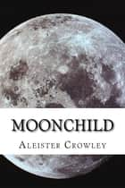 Moonchild ebook by Aleister Crowley