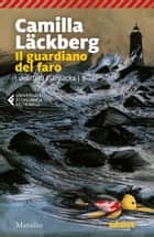 Il guardiano del faro ebook by Camilla Läckberg, Laura Cangemi