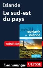 Islande - Le sud-est du pays ebook by Jennifer Doré Dallas