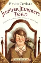 Jennifer Murdley's Toad ebook by Bruce Coville, Gary A. Lippincott