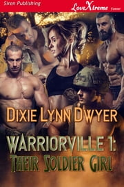 Their Soldier Girl ebook by Dixie Lynn Dwyer