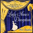 Lady Anne's Deception - Regency Royal 3 audiobook by M.C. Beaton