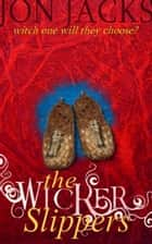 The Wicker Slippers ebook by Jon Jacks