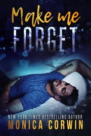 Make Me Forget ebook by Monica Corwin