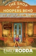 The Shop at Hoopers Bend ebook by