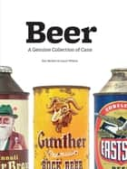 Beer - A Genuine Collection of Cans ebook by Dan Becker, Lance Wilson