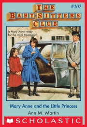 The Baby-Sitters Club #102: Mary Anne and the Little Princess ebook by Ann M. Martin
