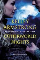 Otherworld Nights ebook by Kelley Armstrong