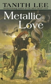 Metallic Love ebook by Tanith Lee