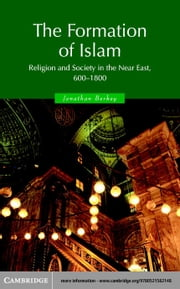 The Formation of Islam: Religion and Society in the Near East, 600 1800 ebook by Berkey, Jonathan P.