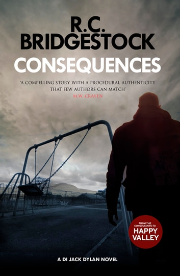 Consequences - (DI Jack Dylan 2) eBook by R.C. Bridgestock