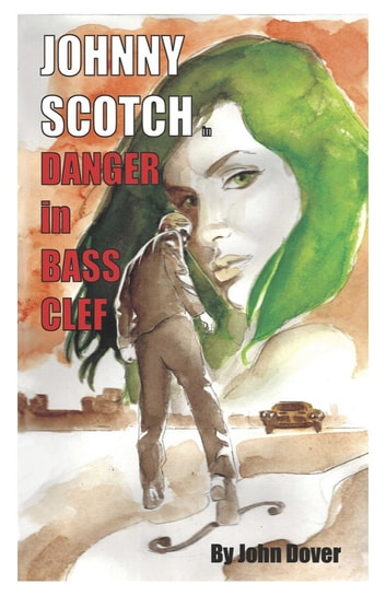 Danger in Bass Clef - A Johnny Scotch Adventure ebook by John Dover