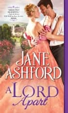 A Lord Apart ebook by Jane Ashford