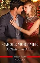 A Christmas Affair ebook by Carole Mortimer