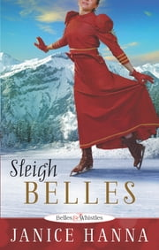 Sleigh Belles ebook by Janice Hanna