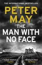The Man With No Face - the powerful and prescient Sunday Times bestseller ebook by Peter May