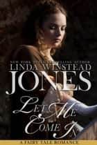 Let Me Come In - Fairy Tale Romance, #5 ebook by Linda Winstead Jones