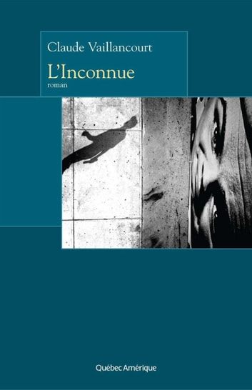 L'Inconnue ebook by Claude Vaillancourt