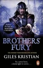 Brothers' Fury - (Civil War: 2): a thrilling novel of tragic family turmoil and brutal civil war that will blow you away ebook by