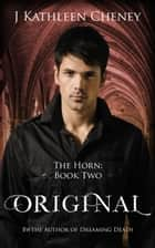 Original - The Horn, #2 ebook by J. Kathleen Cheney