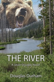 The River - A Jason Douglas Novel ebook by Douglas Durham
