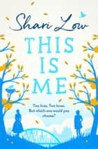 This is Me - gripping and heartwrenching novel perfect for summer reading 電子書籍 by Shari Low