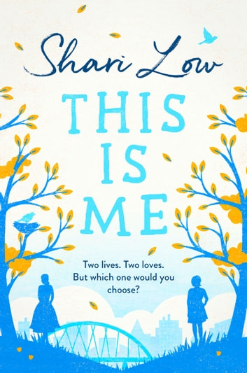 This is Me - gripping and heartwrenching novel perfect for summer reading ebook by Shari Low