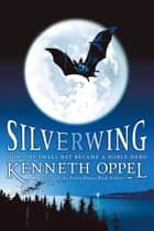 Silverwing ebook by Kenneth Oppel