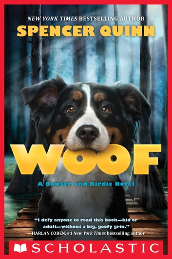 Woof: A Bowser and Birdie Novel ebook by Spencer Quinn
