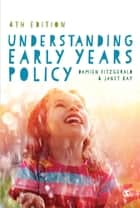 Understanding Early Years Policy ebook by Damien Fitzgerald,Janet Kay