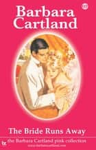 117. The Bride Runs Away ebook by Barbara Cartland
