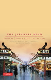 Japanese Mind - Understanding Contemporary Japanese Culture ebook by Roger J. Davies, Osamu Ikeno
