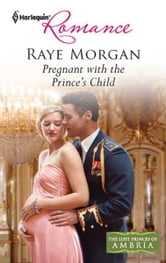 Pregnant with the Prince's Child ebook by Raye Morgan